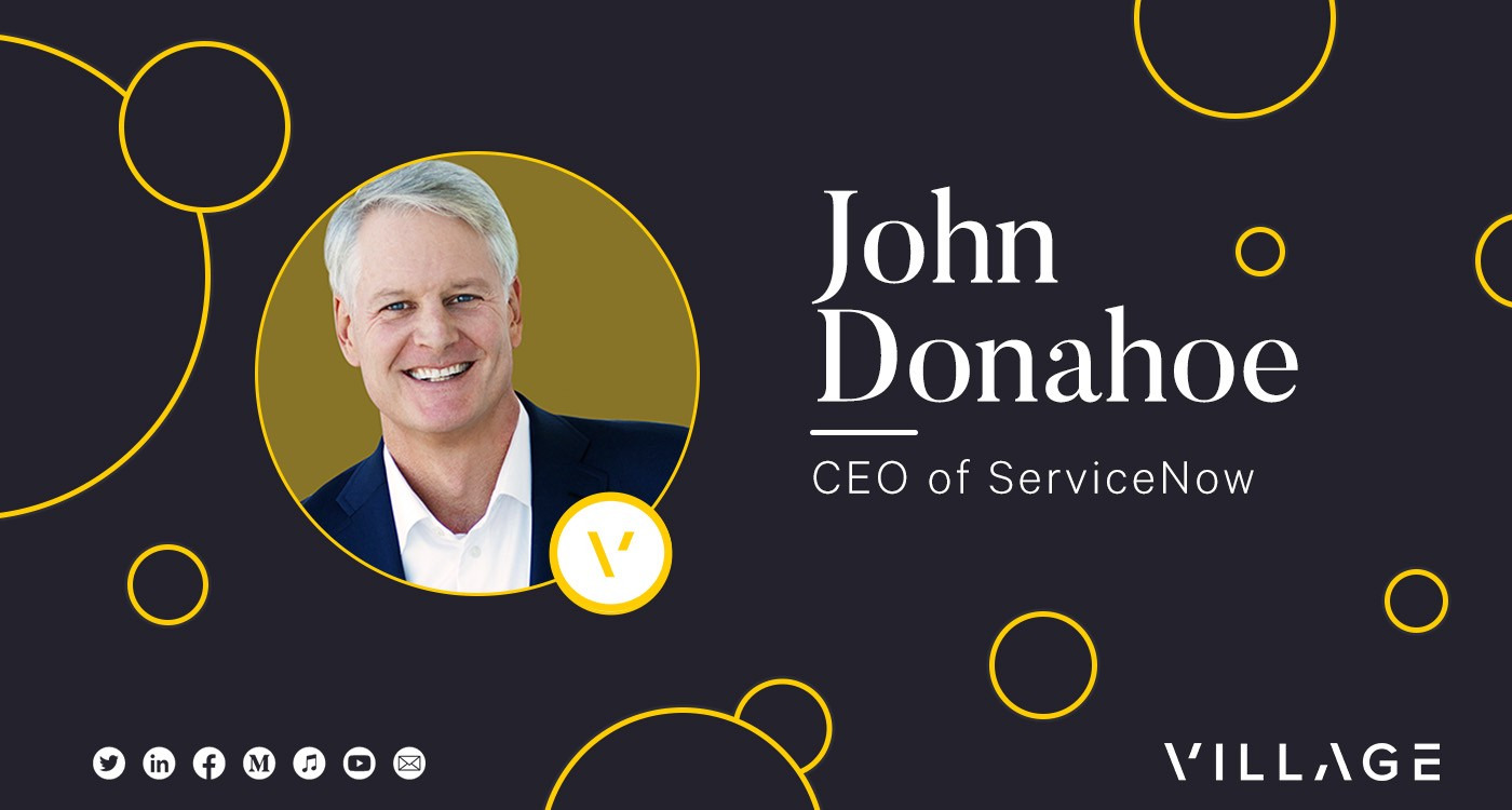 Lessons on Leadership & Being a Better CEO with John Donahoe CEO of ServiceNow