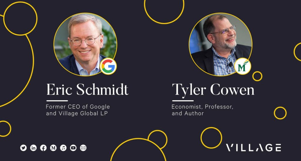 Lessons From Luminaries: Eric Schmidt & Tyler Cowen on The Future of Technology & Society