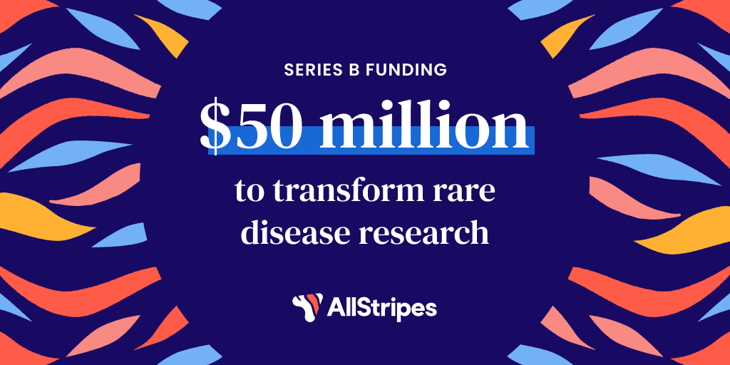 AllStripes raises a $50M Series B to transform rare disease research and accelerate new treatments